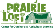 Prairie Loft Center for Outdoor and Agricultural Learning